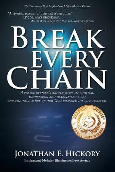 Break Every Chain - Jonathan E Hickory