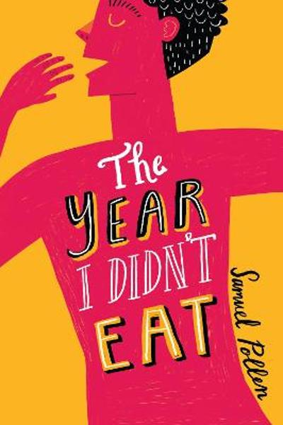 The Year I Didn't Eat - Samuel Pollen