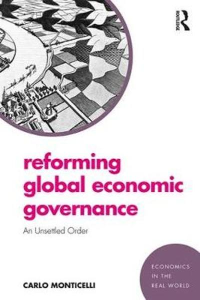 Reforming Global Economic Governance - Carlo Monticelli