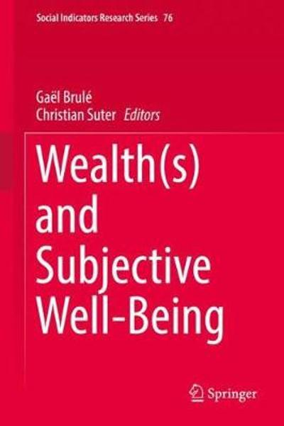 Wealth(s) and Subjective Well-Being - Gael Brule