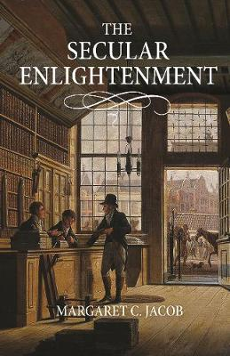 The Secular Enlightenment - Margaret Jacob