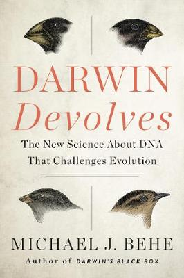 Darwin Devolves - Michael J Behe