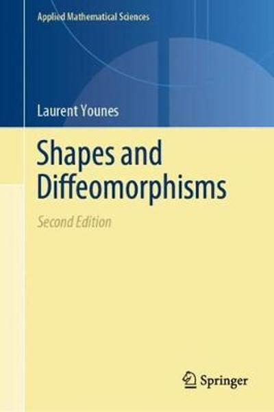 Shapes and Diffeomorphisms - Laurent Younes