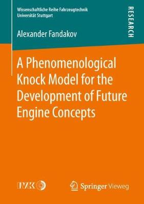 A Phenomenological Knock Model for the Development of Future Engine Concepts - Alexander Fandakov