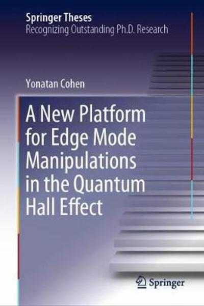 A New Platform for Edge Mode Manipulations in the Quantum Hall Effect - Yonatan Cohen
