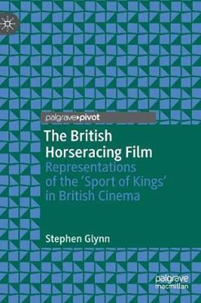 The British Horseracing Film - Stephen Glynn