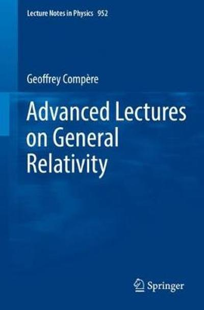 Advanced Lectures on General Relativity - Geoffrey Compere