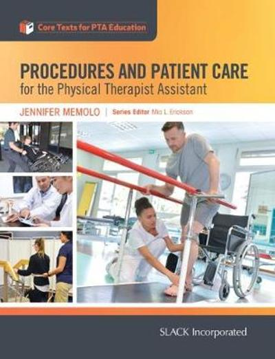 Procedures and Patient Care for the Physical Therapist Assistant - Jennifer Memolo