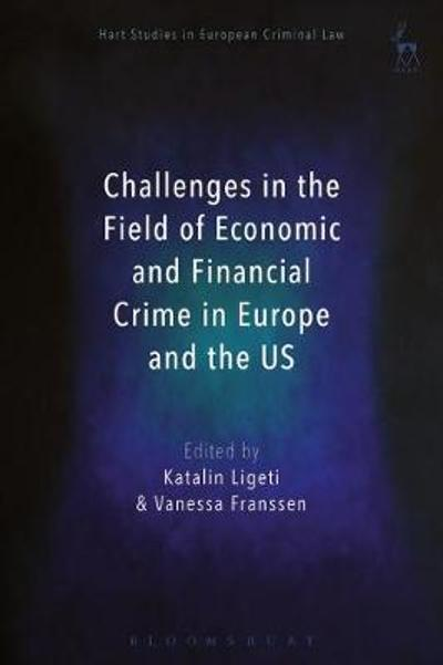 Challenges in the Field of Economic and Financial Crime in Europe and the US - Professor Katalin Ligeti