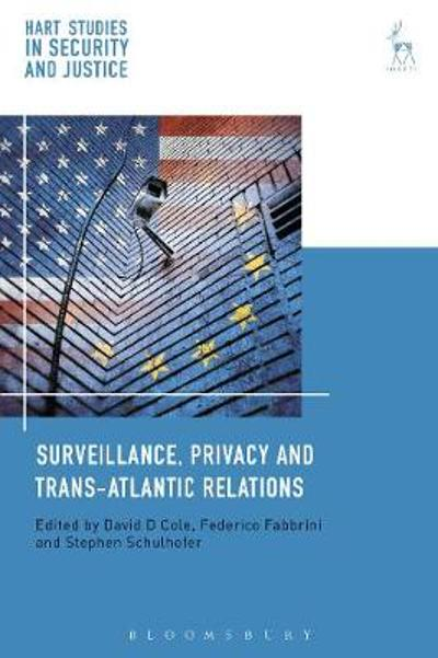 Surveillance, Privacy and Trans-Atlantic Relations - David Cole
