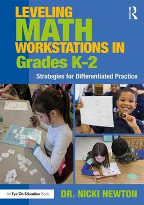 Leveling Math Workstations in Grades K-2 - Nicki Newton