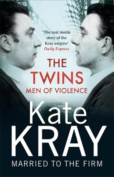 The Twins - Men of Violence - Kate Kray