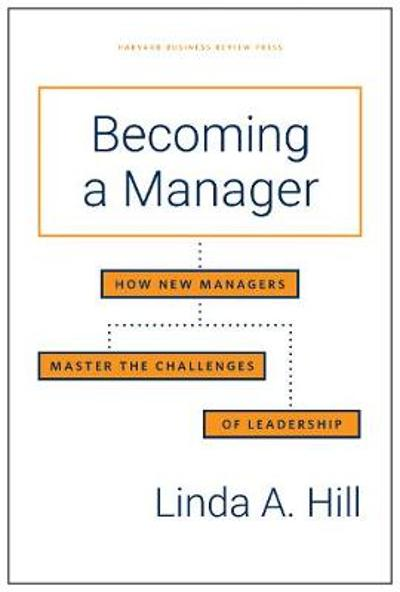 Becoming a Manager - Linda A. Hill