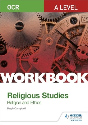 OCR A Level Religious Studies: Religion and Ethics Workbook - Hugh Campbell