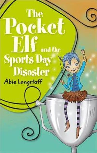 Reading Planet KS2 - The Pocket Elf and the Sports Day Disaster - Level 4: Earth/Grey band - Abie Longstaff