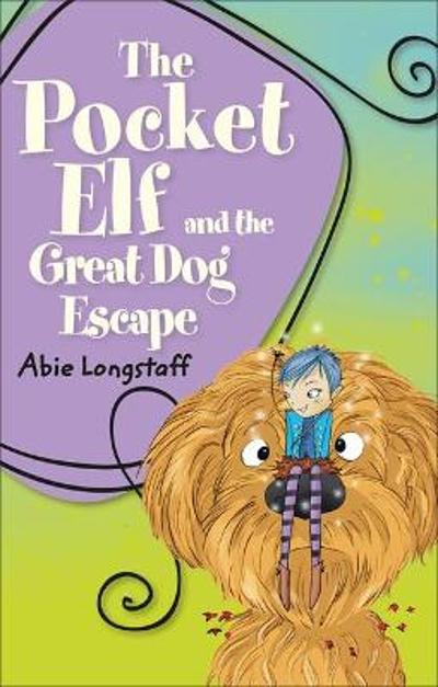 Reading Planet KS2 - The Pocket Elf and the Great Dog Escape - Level 2: Mercury/Brown band - Abie Longstaff