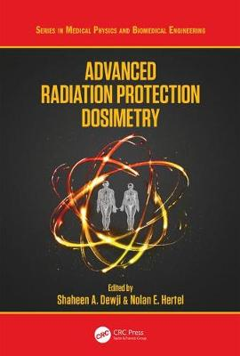Advanced Radiation Protection Dosimetry - Shaheen Dewji
