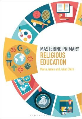 Mastering Primary Religious Education - Maria James