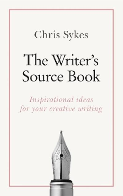 The Writer's Source Book - Chris Sykes