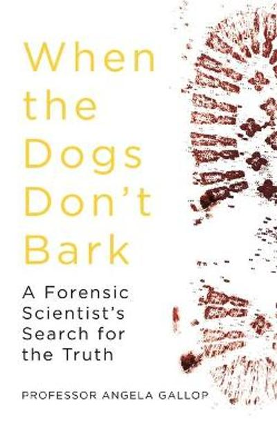 When the Dogs Don't Bark - Professor Angela Gallop