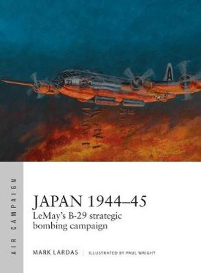 Japan 1944-45 - Mark Lardas