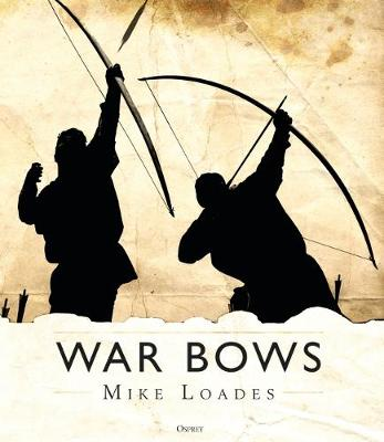 War Bows - Mike Loades