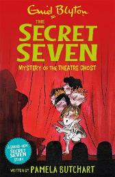 Secret Seven: Mystery of the Theatre Ghost - Pamela Butchart Enid Blyton  Tony Ross