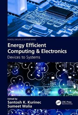 Energy Efficient Computing & Electronics - Santosh K. Kurinec