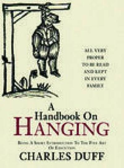 A Handbook on Hanging - Charles Duff
