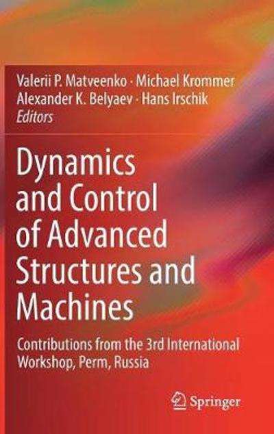Dynamics and Control of Advanced Structures and Machines - Valerii P. Matveenko
