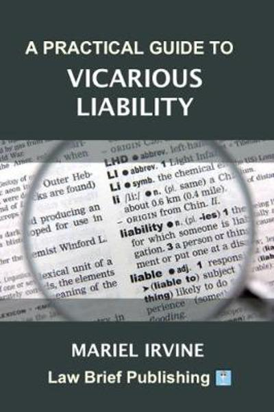 A Practical Guide to Vicarious Liability - Mariel Irvine