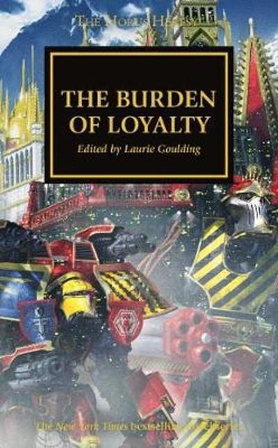 The Horus Heresy: The Burden of Loyalty - Dan Abnett