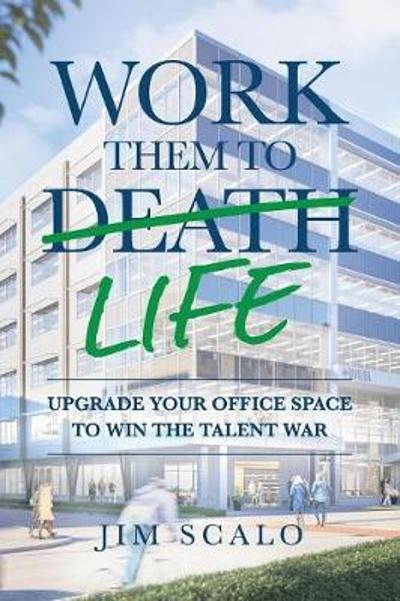 Work Them to Life - Jim Scalo
