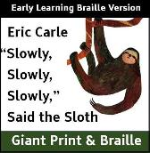Slowly, Slowly, Slowly, Said the Sloth (Early Learning Braille version) - Eric Carle