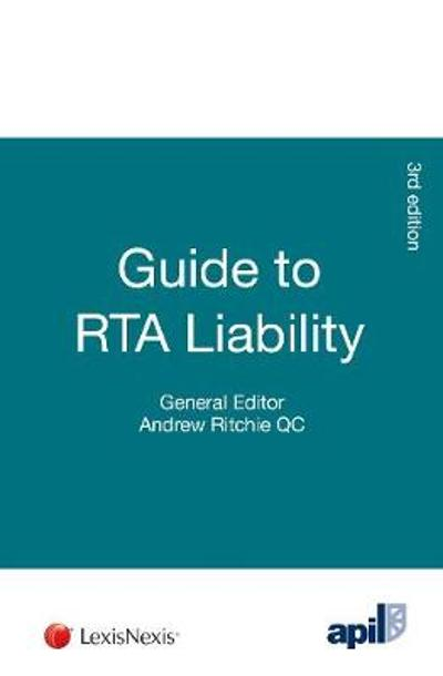 APIL Guide to RTA Liability - Andrew Ritchie, QC