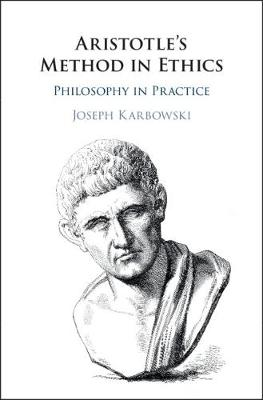Aristotle's Method in Ethics - Joseph Karbowski