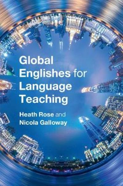Global Englishes for Language Teaching - Heath Rose