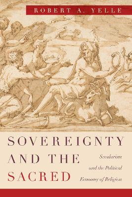Sovereignty and the Sacred - Assistant Professor of History Robert A Yelle