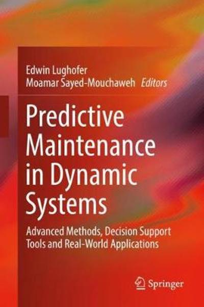 Predictive Maintenance in Dynamic Systems - Edwin Lughofer