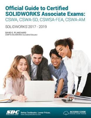 Official Guide to Certified SOLIDWORKS Associate Exams (2018-2019) - David Planchard
