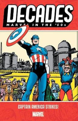 Decades: Marvel In The 50s - Captain America Strikes - Marvel Comics