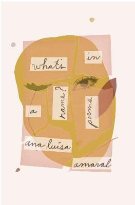 What's in a Name - Ana Luisa Amaral Margaret Jull Costa