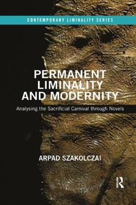 Permanent Liminality and Modernity - Arpad Szakolczai