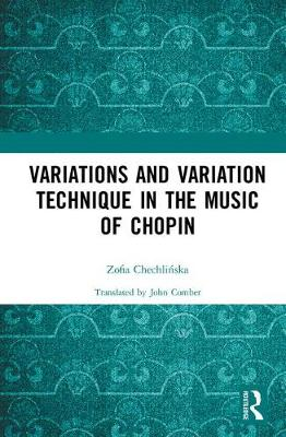 Variations and Variation Technique in the Music of Chopin - Zofia Chechlinska