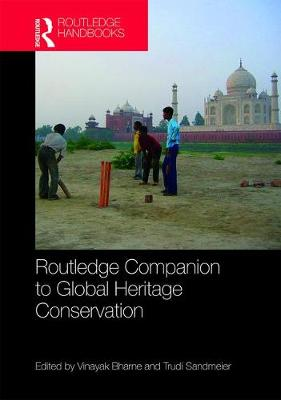 Routledge Companion to Global Heritage Conservation - Vinayak Bharne