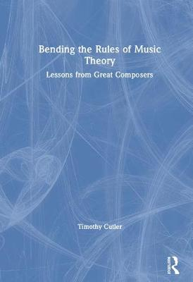 Bending the Rules of Music Theory - Timothy Cutler