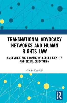 Transnational Advocacy Networks and Human Rights Law - Giulia Dondoli