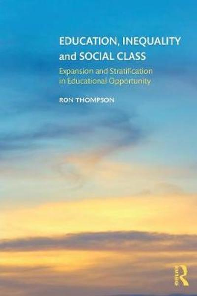 Education, Inequality and Social Class - Ron Thompson