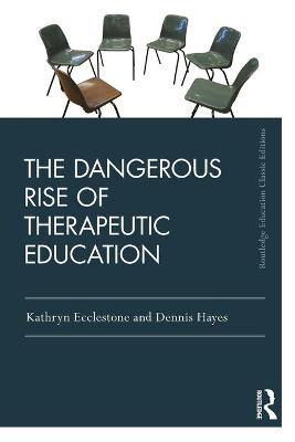 The Dangerous Rise of Therapeutic Education - Kathryn Ecclestone