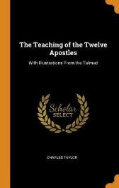 The Teaching of the Twelve Apostles - Charles Taylor